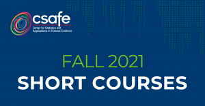 CSAFE Announces Two Online Short Courses for Forensic Practitioners
