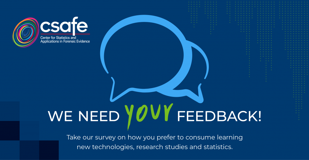 Requesting Your Feedback: CSAFE Learning Opportunities Survey
